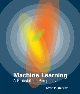 Machine Learning By Murphy, Kevin P.
