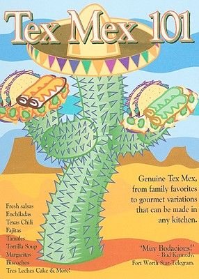 Tex Mex 101 By Shlachter, Barry